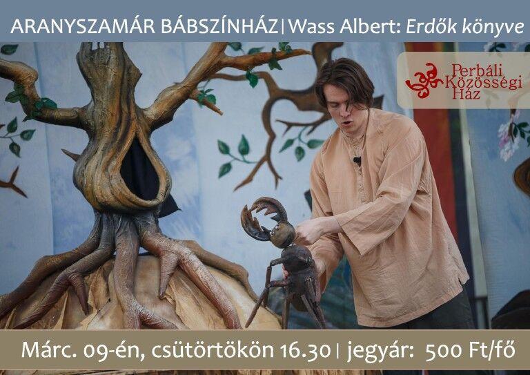 Wass Albert: Erdők könyve – Bábszínház Perbálon
